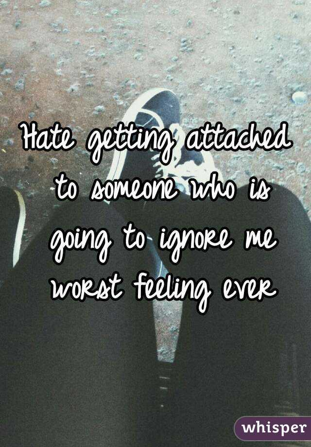 To be attached to someone