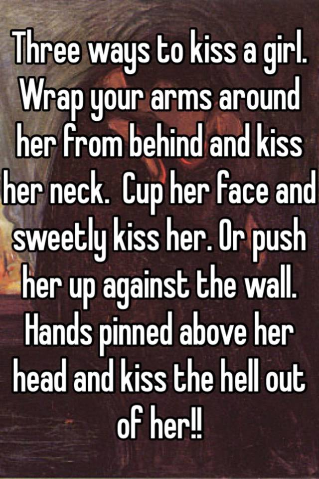 Ways to kiss a girl