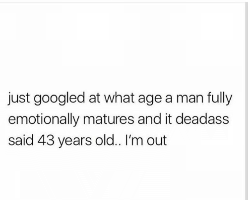 What age a man fully emotionally matures