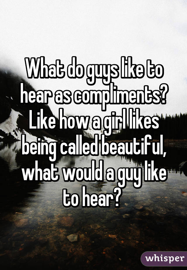 What do girls like to hear