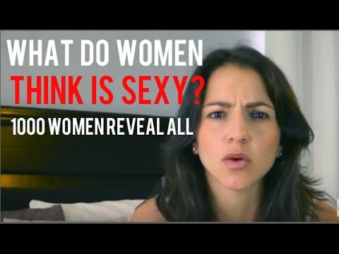 What do women think is sexy