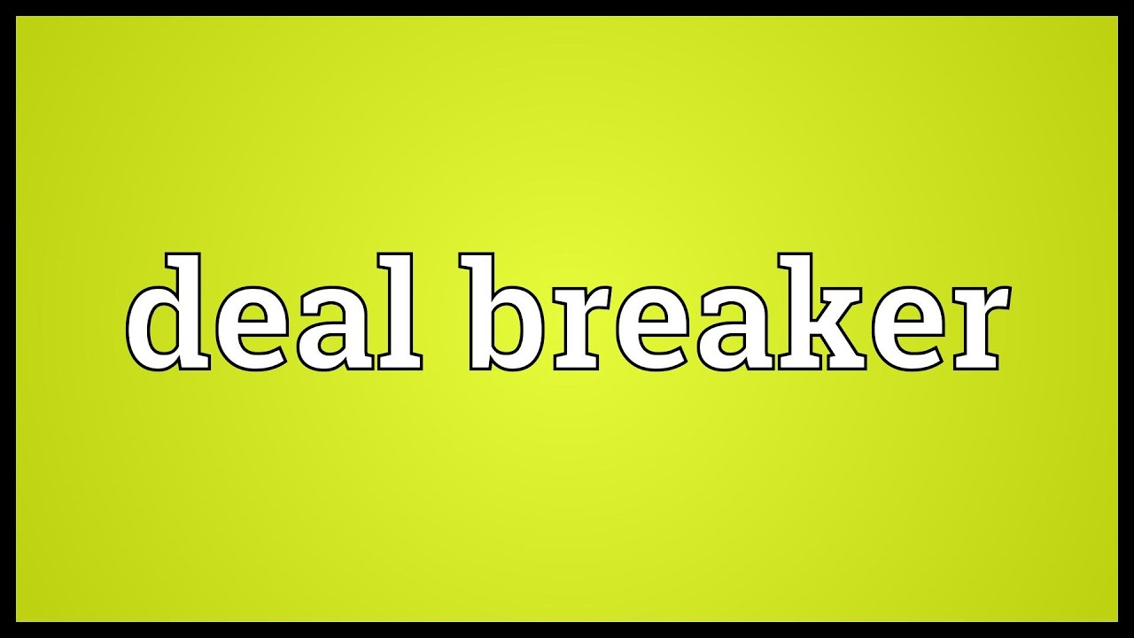 What does dealbreaker mean