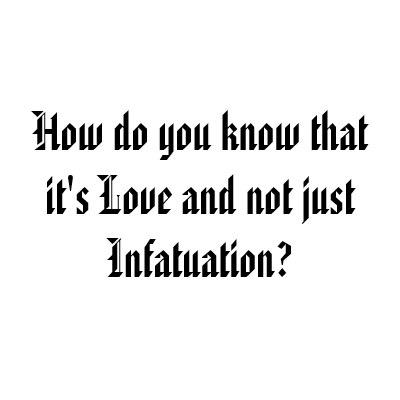What is the definition of infatuation