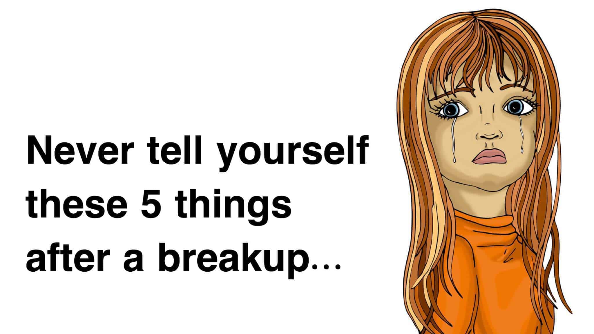 What not to do after a breakup