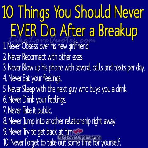 What to do after the break up