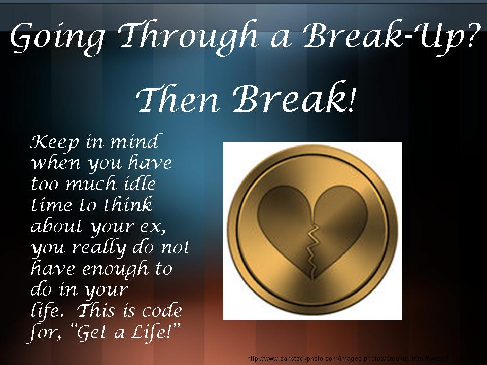 What to do when going through a break up