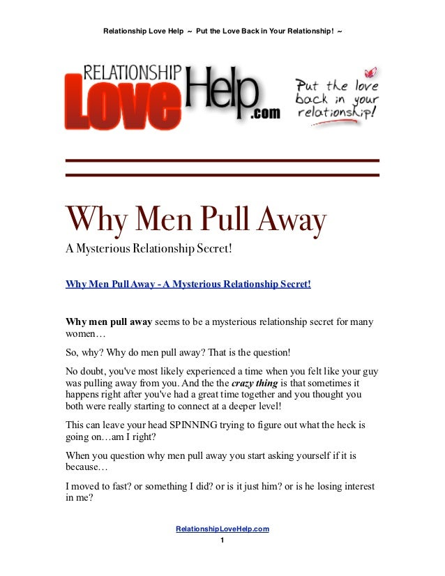 What to do when he is pulling away