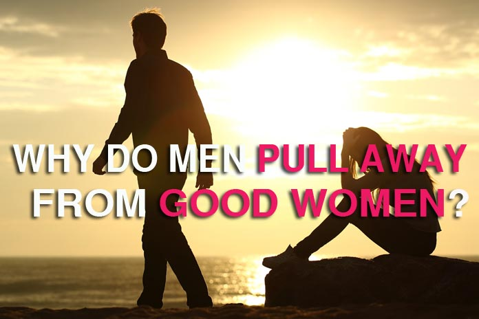 When a woman pulls away