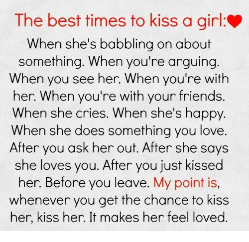 When to kiss her