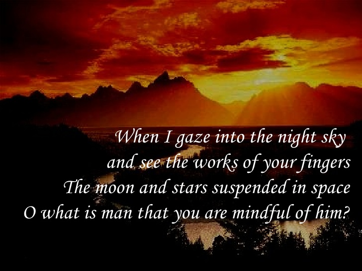 Who is man that you are mindful of him