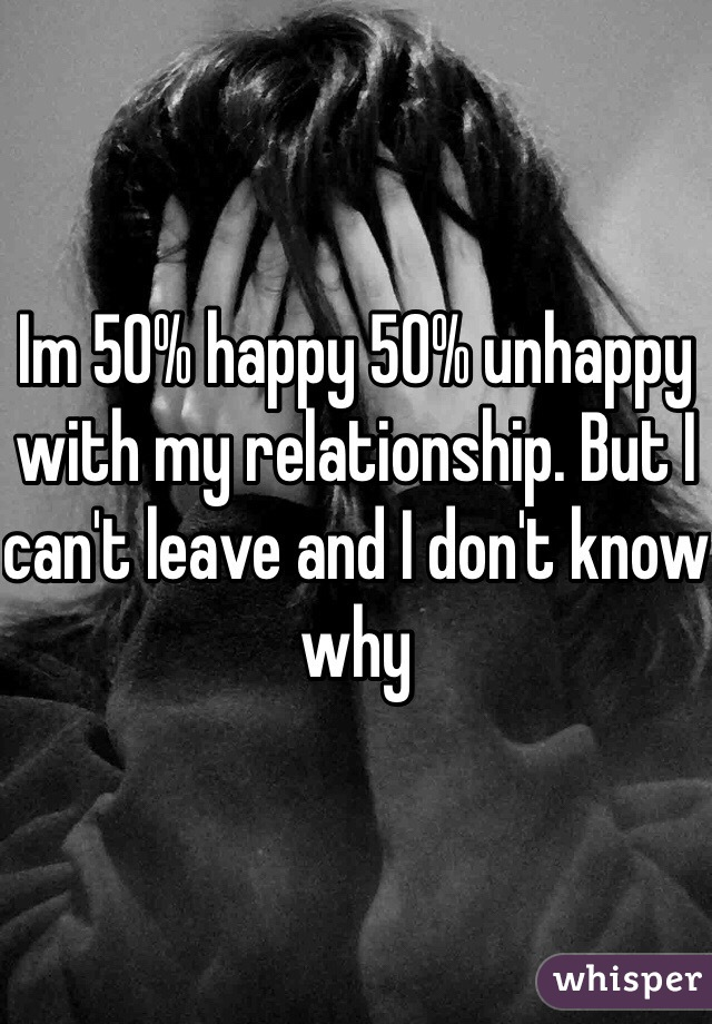 Why am i unhappy in my relationship