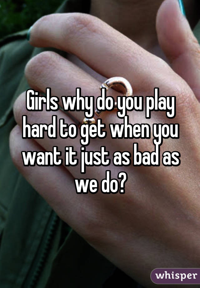 Why girls play hard to get